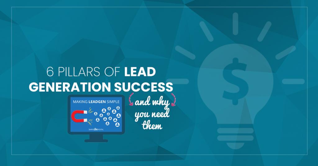 6 Pillars of Lead Generation Success